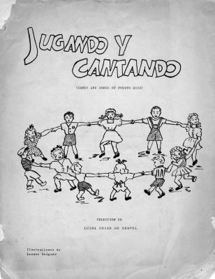 Jugando Y Cantando: Games and Songs of Puerto Rico