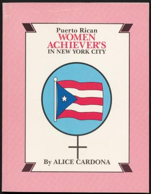 Puerto Rican Women Achiever's in New York City by Alice Cardona