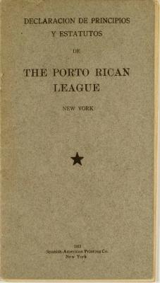 Declaracion de Principios Y Estatutos de The Porto Rican League / Declaration of Principles and Statutes of The Puerto Rican League