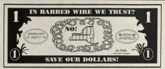 In Barbed Wire We Trust? Save Our Dollars!