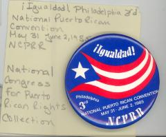 Button: Igualdad ! Third National Puerto Rican Convention. Philadelphia, 1985