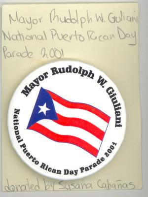 Button: Mayor Rudolph W Giuliani. National Puerto Rican Day Parade, 2001