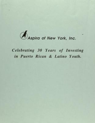 ASPIRA of New York, Inc. - Celebrating 30 Years of Investing in Puerto Rican & Latino Youth