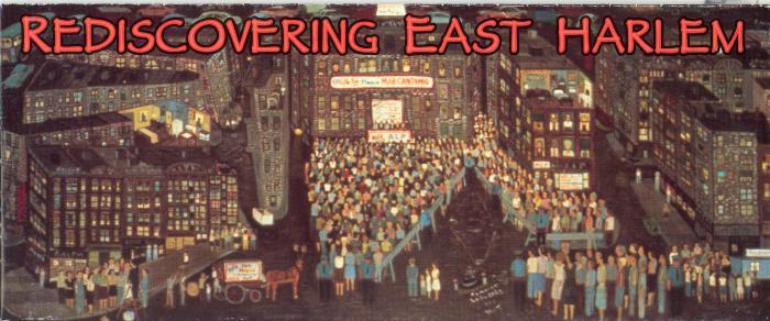 Rediscovering East Harlem