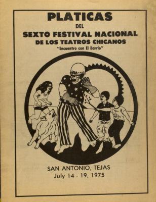 Platicas Del Sixto Festival Nacional de Los Teatros Chicanos / Talks Of The Sixth National Festival Of Chicano Theaters