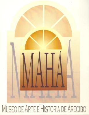 MAHA - Museo de Arte E Historia De Arecibo