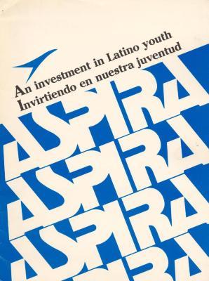 ASPIRA/ An investment in Latino Youth/ Invirtiendo en nuestra  juventud