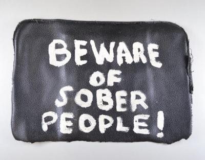 "Black Leather Flap, ""Beware of Sober People!"""